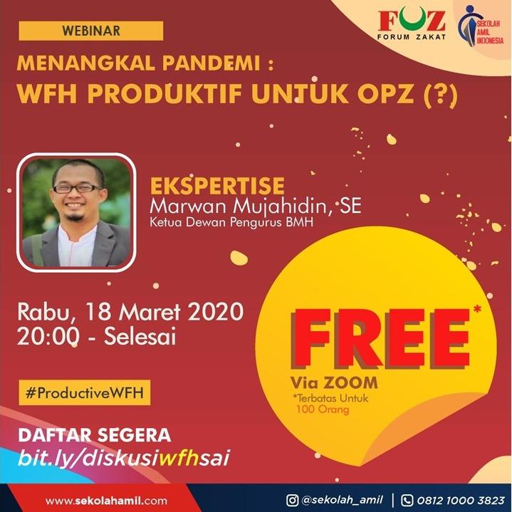 Ayo Ikuti Webinar Gratis – WFH Produktif Untuk OPZ oleh Sekolah Amil Indonesia